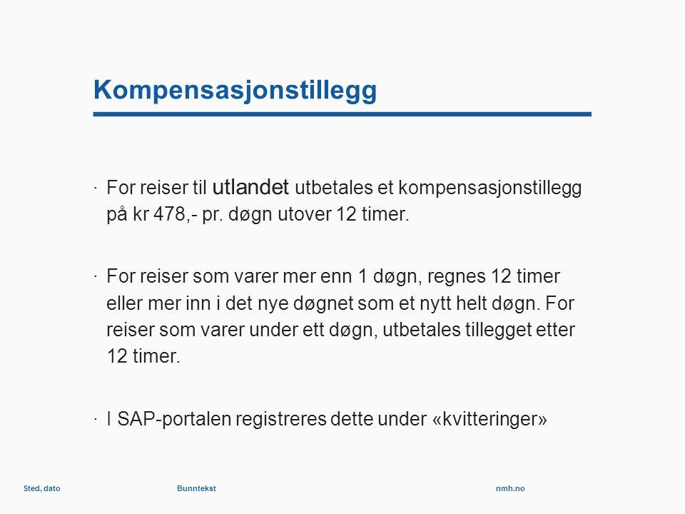 nmh.no Kompensasjonstillegg ·For reiser til utlandet utbetales et kompensasjonstillegg på kr 478,- pr.
