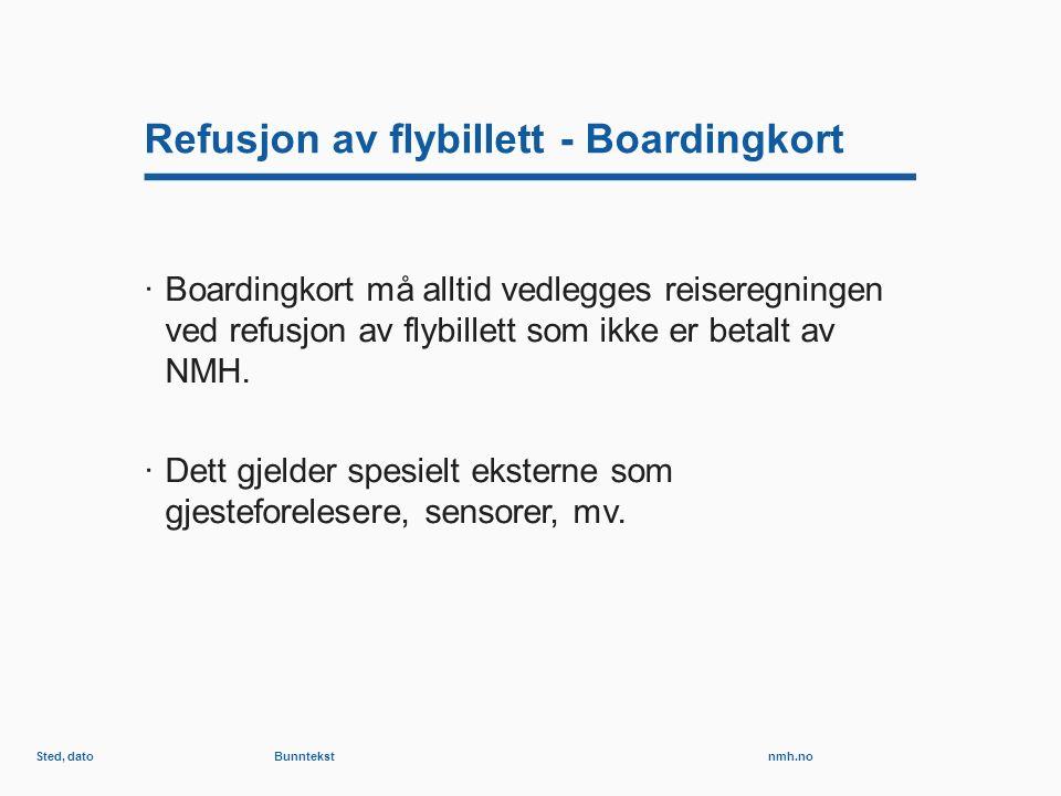 nmh.no Refusjon av flybillett - Boardingkort ·Boardingkort må alltid vedlegges reiseregningen ved refusjon av flybillett som ikke er betalt av NMH.