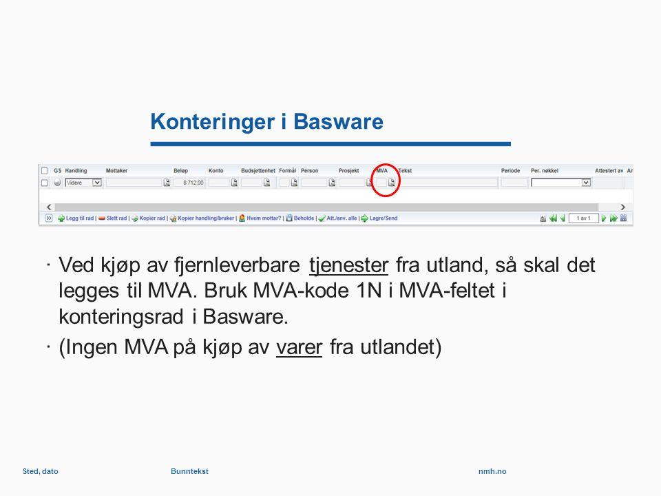 nmh.no Konteringer i Basware ·Ved kjøp av fjernleverbare tjenester fra utland, så skal det legges til MVA.