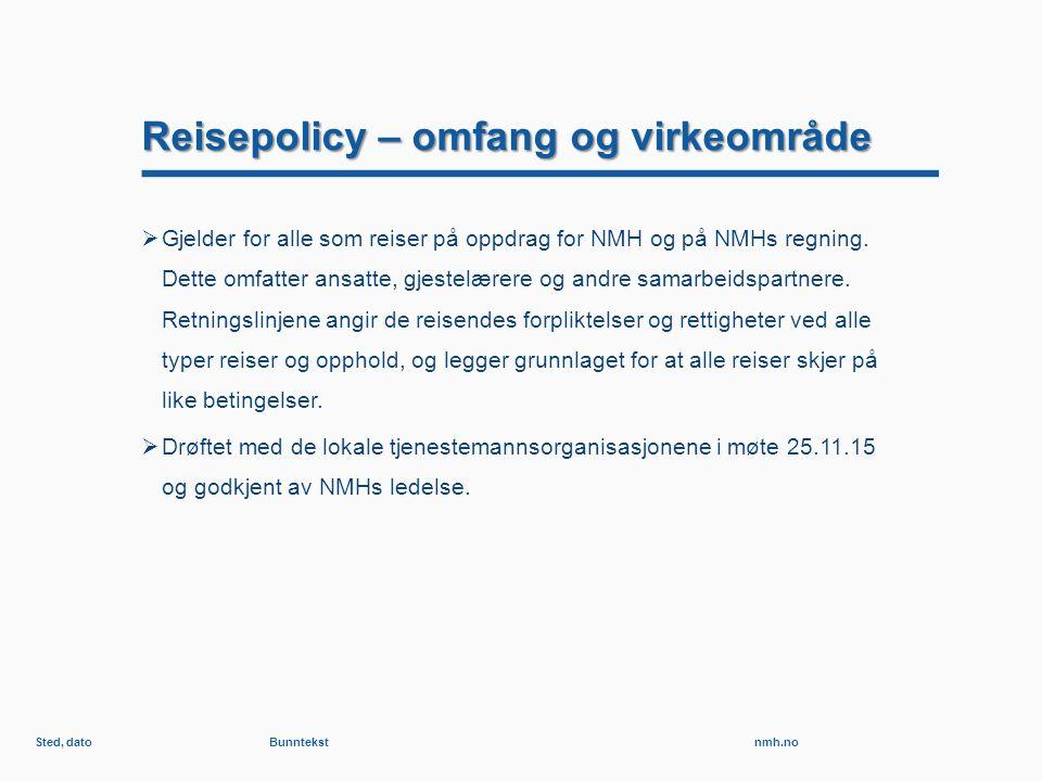 nmh.no Reisepolicy – omfang og virkeområde  Gjelder for alle som reiser på oppdrag for NMH og på NMHs regning.