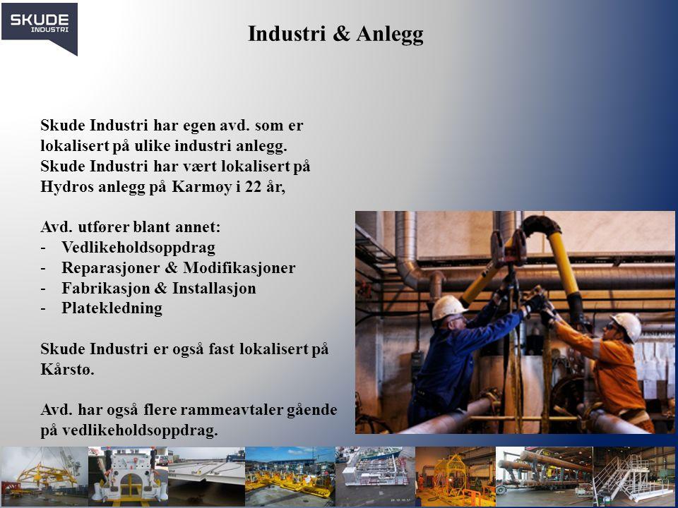 Industri & Anlegg Skude Industri har egen avd. som er lokalisert på ulike industri anlegg. Skude Industri har vært lokalisert på Hydros anlegg på Karm