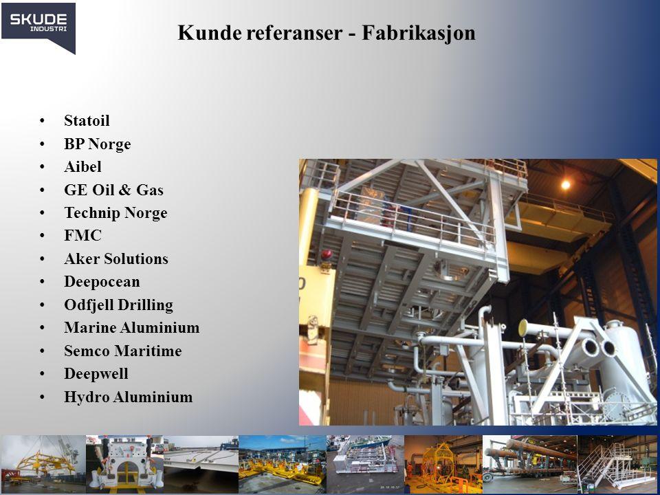 Kunde referanser - Fabrikasjon Statoil BP Norge Aibel GE Oil & Gas Technip Norge FMC Aker Solutions Deepocean Odfjell Drilling Marine Aluminium Semco