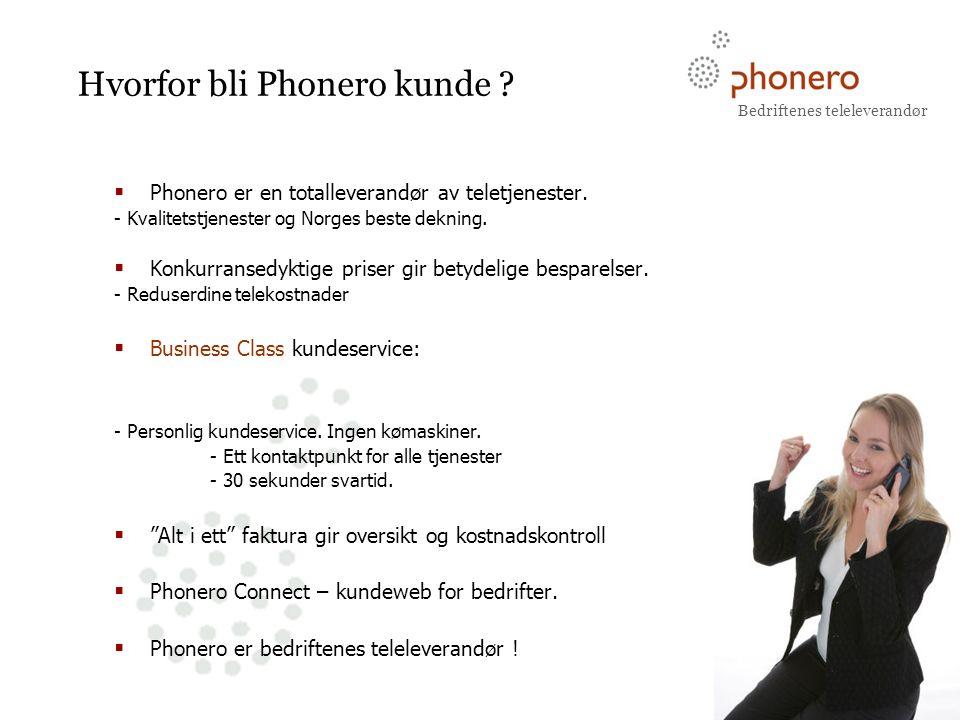 Bedriftenes teleleverandør BUSINESS CLASS TELECOM Hvorfor bli Phonero kunde .