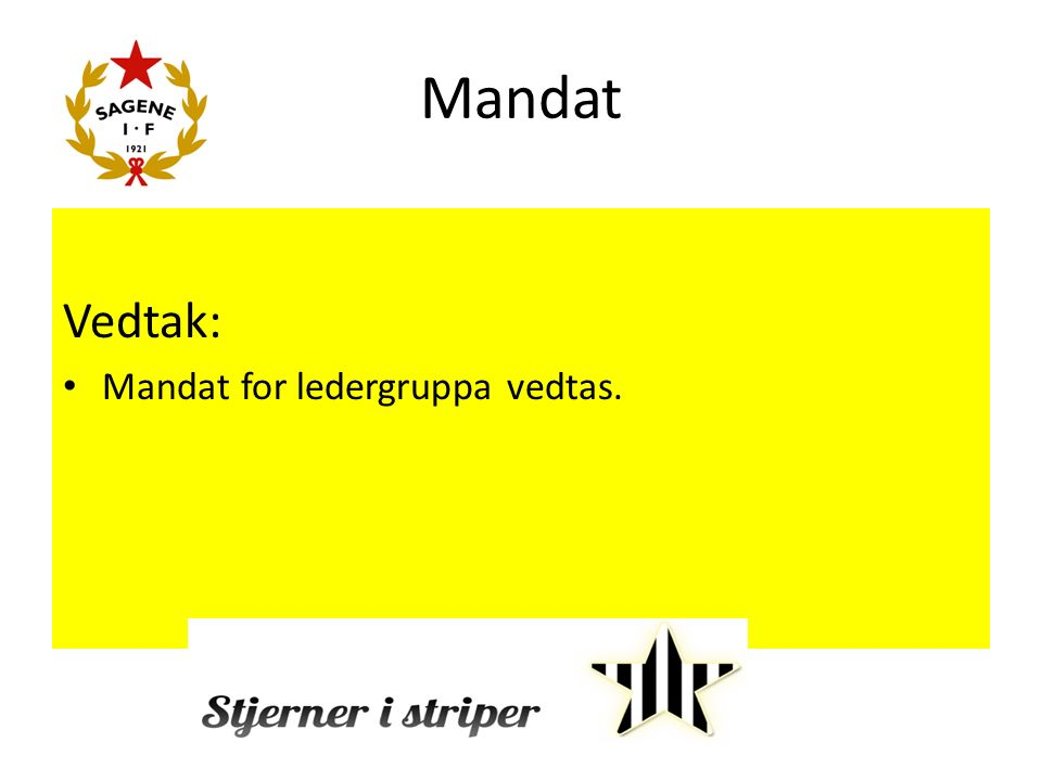 Mandat sportslig utvalg Vedtak: Mandatet for sportslig utvalg godkjennes for fremlegging for vedtak i styret.