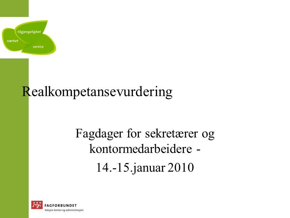 Realkompetansevurdering Fagdager for sekretærer og kontormedarbeidere - 14.-15.januar 2010