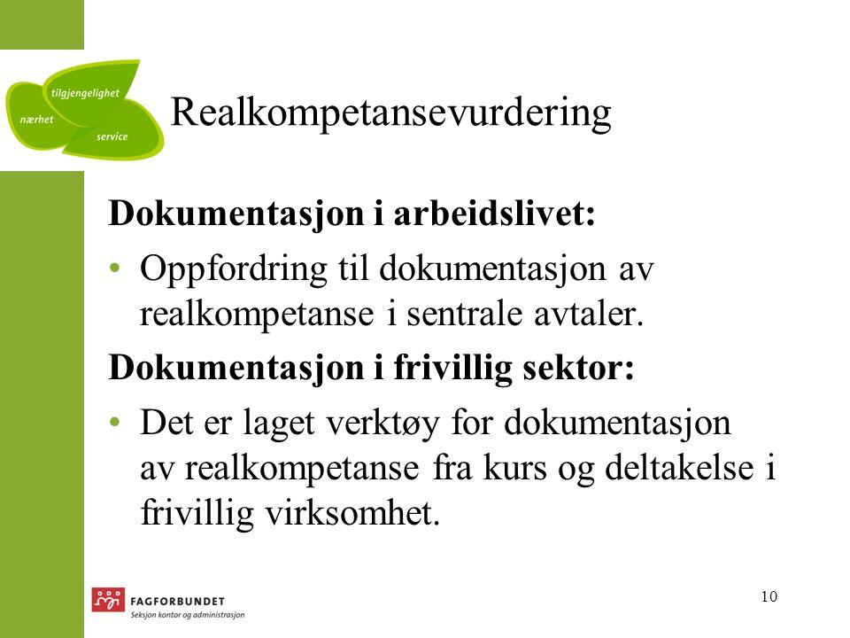 10 Realkompetansevurdering Dokumentasjon i arbeidslivet: Oppfordring til dokumentasjon av realkompetanse i sentrale avtaler.