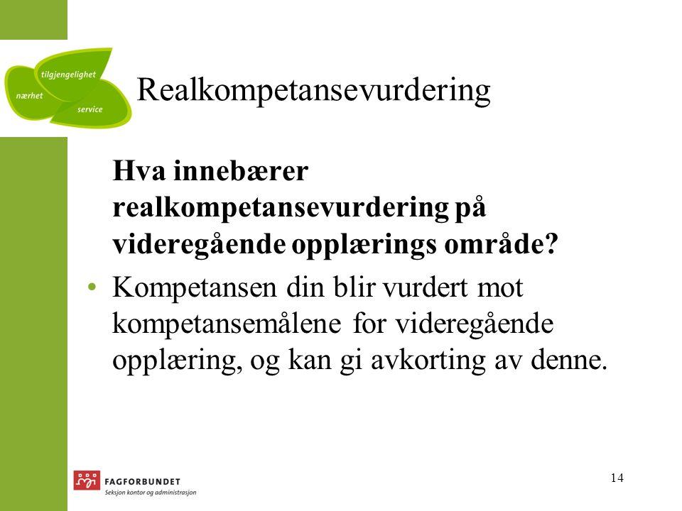 14 Realkompetansevurdering Hva innebærer realkompetansevurdering på videregående opplærings område.