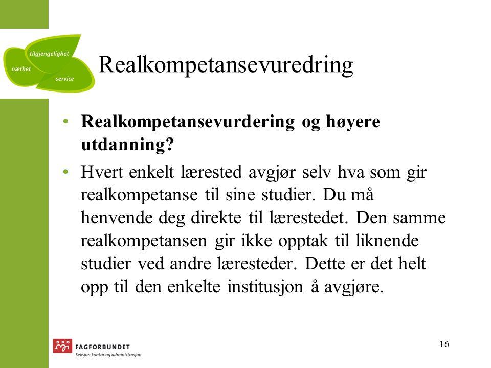 16 Realkompetansevuredring Realkompetansevurdering og høyere utdanning.