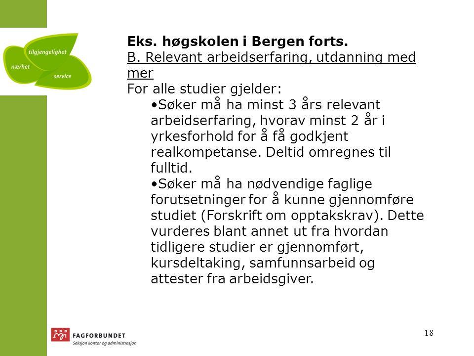 18 Eks.høgskolen i Bergen forts. B.