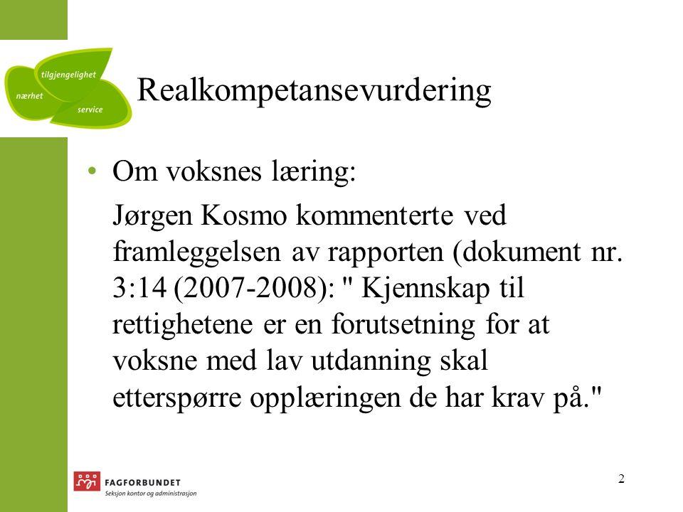 2 Realkompetansevurdering Om voksnes læring: Jørgen Kosmo kommenterte ved framleggelsen av rapporten (dokument nr.