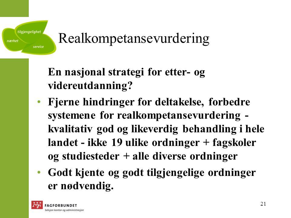 21 Realkompetansevurdering En nasjonal strategi for etter- og videreutdanning.