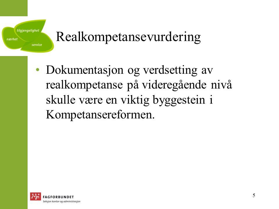 5 Realkompetansevurdering Dokumentasjon og verdsetting av realkompetanse på videregående nivå skulle være en viktig byggestein i Kompetansereformen.