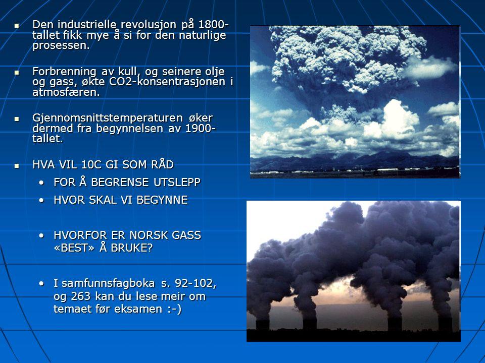 Den industrielle revolusjon på 1800- tallet fikk mye å si for den naturlige prosessen. Den industrielle revolusjon på 1800- tallet fikk mye å si for d