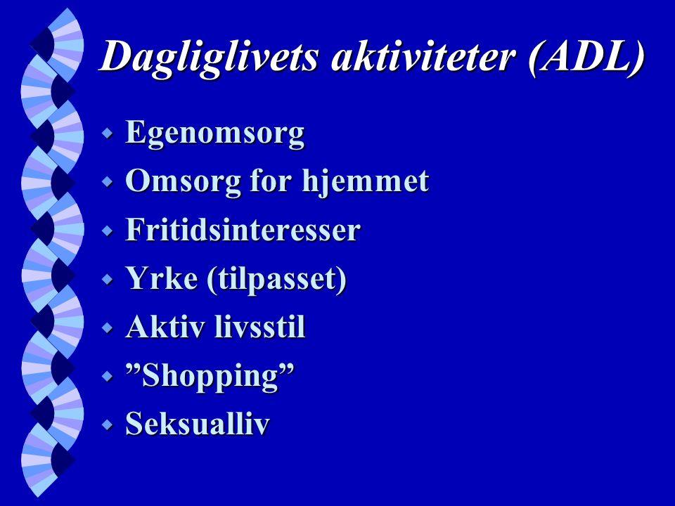 Dagliglivets aktiviteter (ADL) w Egenomsorg w Omsorg for hjemmet w Fritidsinteresser w Yrke (tilpasset) w Aktiv livsstil w Shopping w Seksualliv