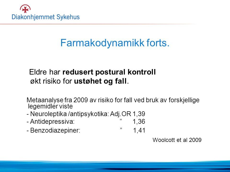 Farmakodynamikk forts. Eldre har redusert postural kontroll økt risiko for ustøhet og fall.