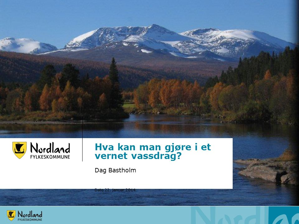 Vefsna Et nasjonalt laksevassdrag St.prp 32 (2006 – 2007) Et vernet vassdrag St.prp 53 (2008 – 2009) –Rikspolitiske retningslinjer for vernede vassdrag- RPRVV –Regional plan for vannforvaltning i Nordland Regional plan for Vefsna – vedtatt av fylkestinget i Nordland
