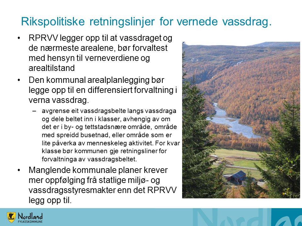 Plankartet og klasser ihht RPRVV Forvaltningsklasse 1 Vassdragsbelte i og ved byer og tettsteder, som har eller kan få stor betydning for friluftsliv og rekreasjon.