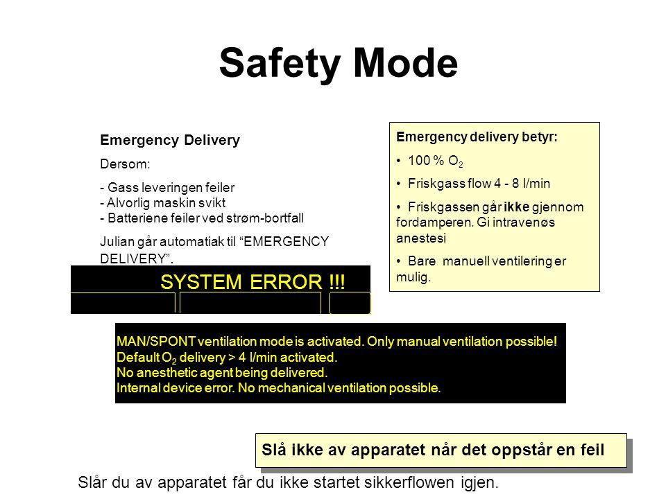 Emergency Delivery Dersom: - Gass leveringen feiler - Alvorlig maskin svikt - Batteriene feiler ved strøm-bortfall Julian går automatiak til EMERGENCY DELIVERY .