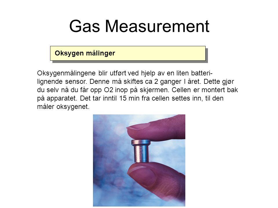 Oksygenmålingene blir utført ved hjelp av en liten batteri- lignende sensor.