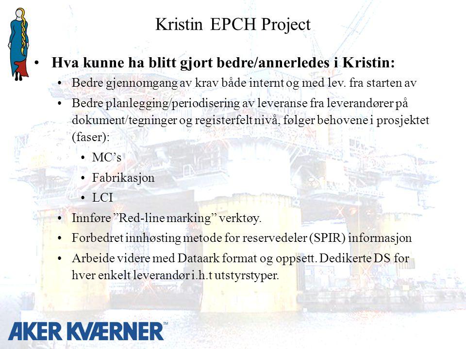Hva kunne ha blitt gjort bedre/annerledes i Kristin: Bedre gjennomgang av krav både internt og med lev.