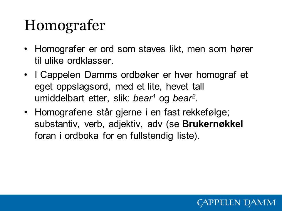 Homografer Homografer er ord som staves likt, men som hører til ulike ordklasser.