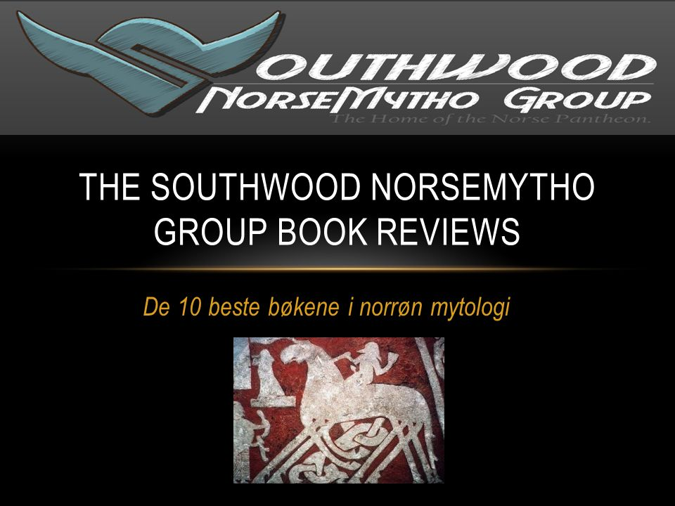 De 10 beste bøkene i norrøn mytologi THE SOUTHWOOD NORSEMYTHO GROUP BOOK REVIEWS