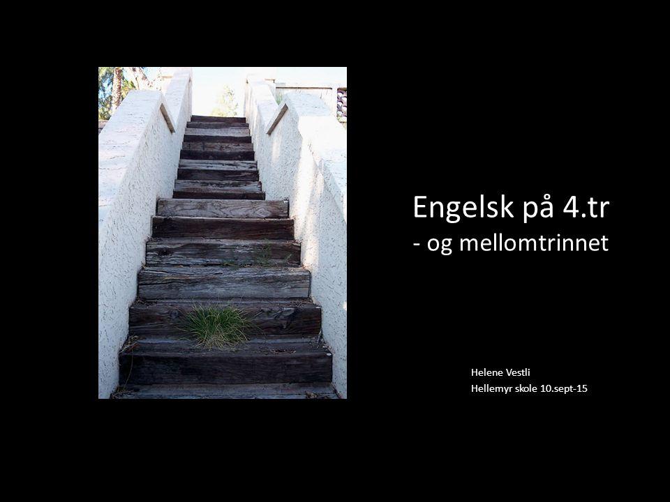 Engelsk på 4.tr - og mellomtrinnet Helene Vestli Hellemyr skole 10.sept-15