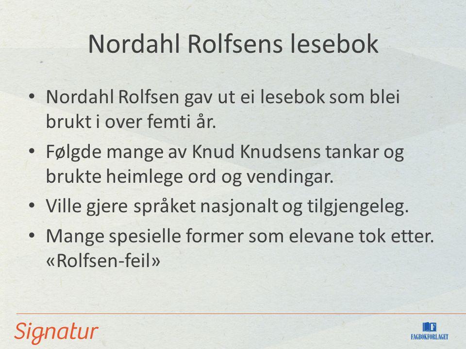 Nordahl Rolfsens lesebok Nordahl Rolfsen gav ut ei lesebok som blei brukt i over femti år.