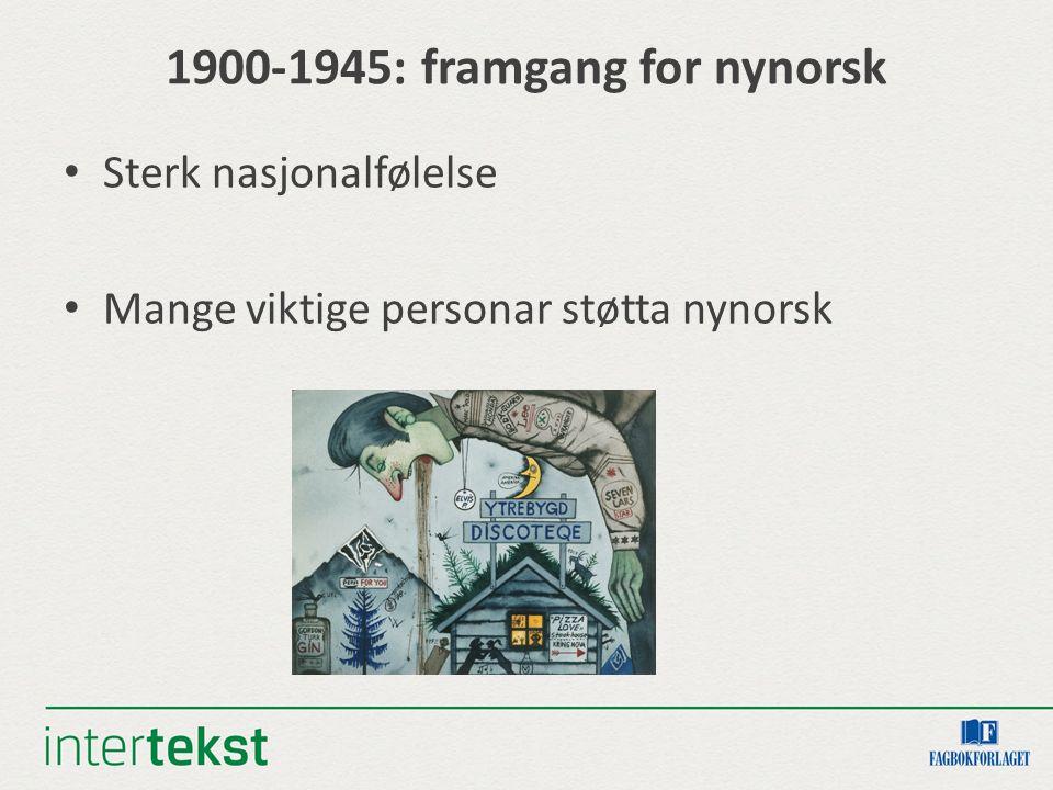 1900 – 1945: framgang for nynorsk Dei språklege reformene førte til målskifte Nynorsk obligatorisk til artium og i lærarstudiet 1930: Mållova