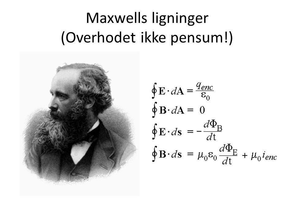 Maxwells ligninger (Overhodet ikke pensum!)