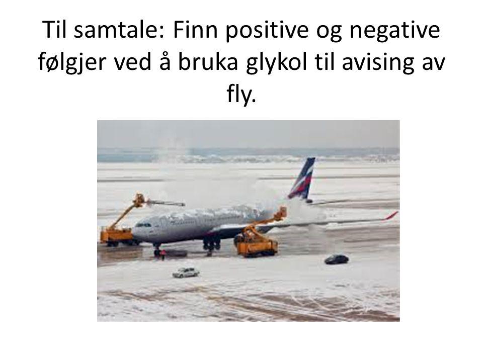 Til samtale: Finn positive og negative følgjer ved å bruka glykol til avising av fly.