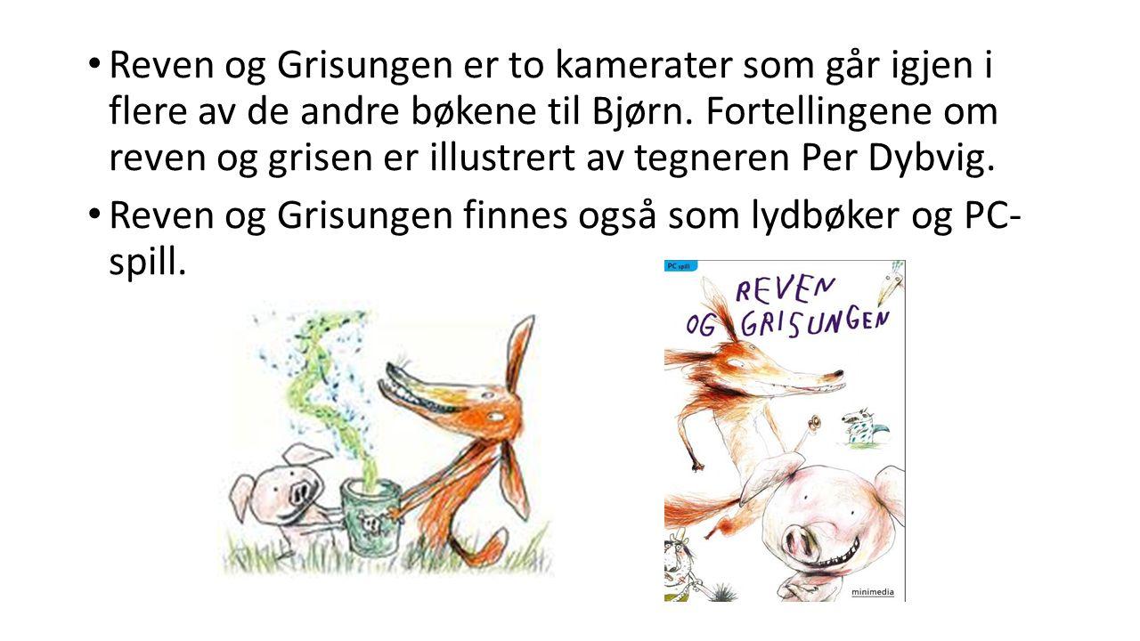 Reven og Grisungen er to kamerater som går igjen i flere av de andre bøkene til Bjørn.