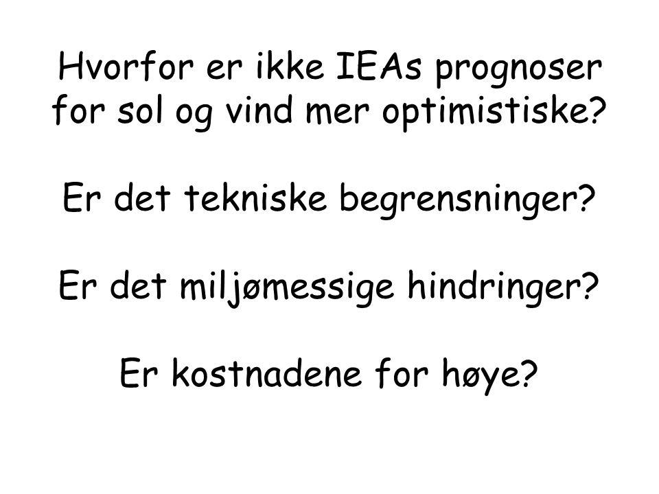 Hvorfor er ikke IEAs prognoser for sol og vind mer optimistiske.