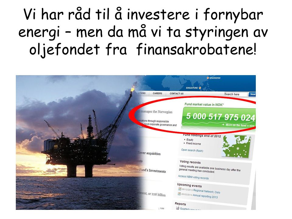 Vi har råd til å investere i fornybar energi – men da må vi ta styringen av oljefondet fra finansakrobatene!