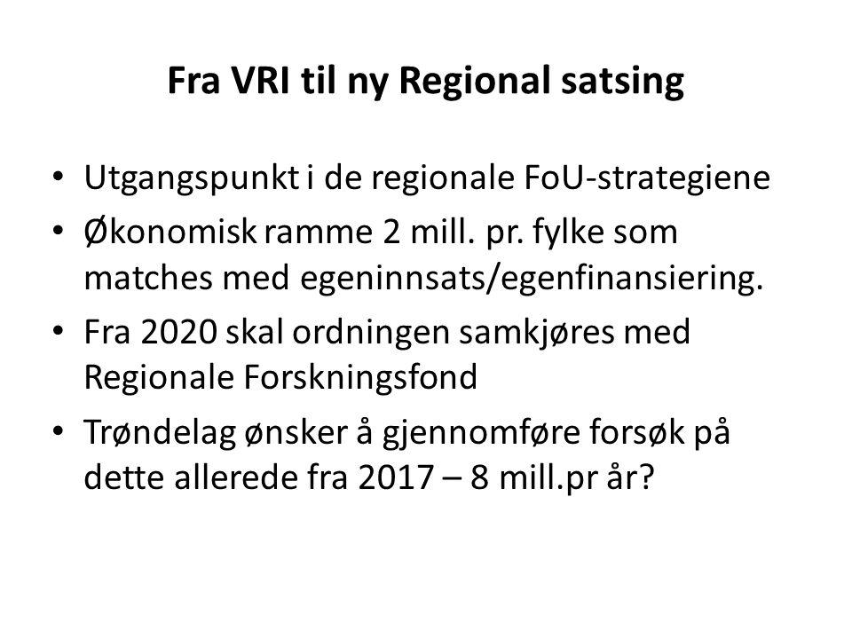 Utgangspunkt i de regionale FoU-strategiene Økonomisk ramme 2 mill. pr. fylke som matches med egeninnsats/egenfinansiering. Fra 2020 skal ordningen sa