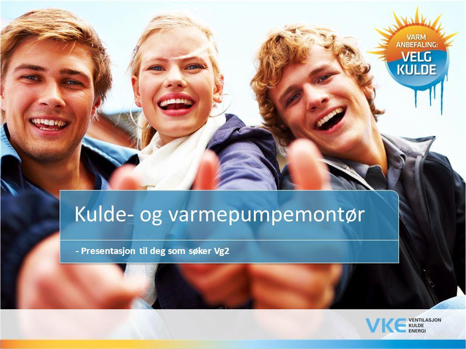 Kulde- og varmepumpemontør - Presentasjon til deg som søker Vg2