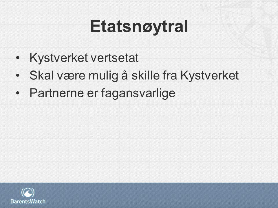 Etatsnøytral Kystverket vertsetat Skal være mulig å skille fra Kystverket Partnerne er fagansvarlige