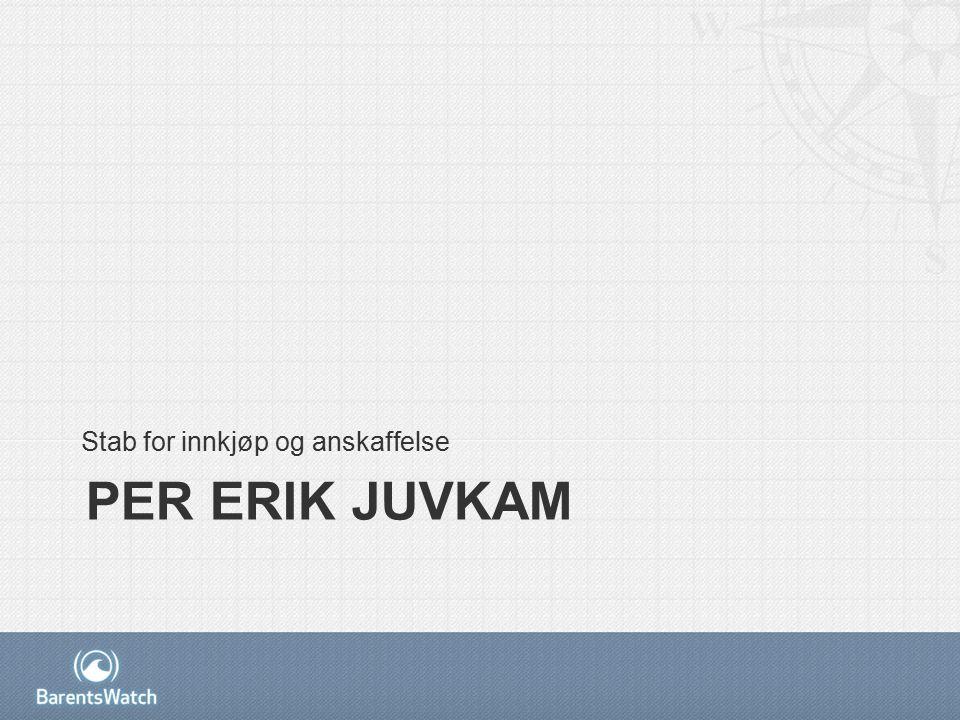 Presentasjon av Kystverket og offentlige anskaffelser Per Erik Juvkam