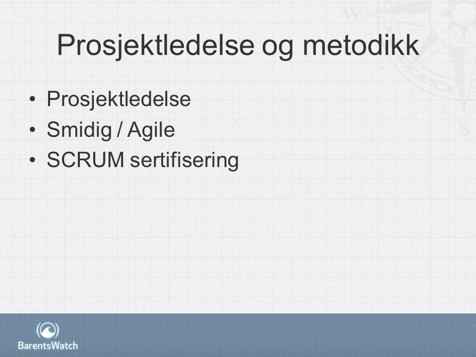 Prosjektledelse og metodikk Prosjektledelse Smidig / Agile SCRUM sertifisering
