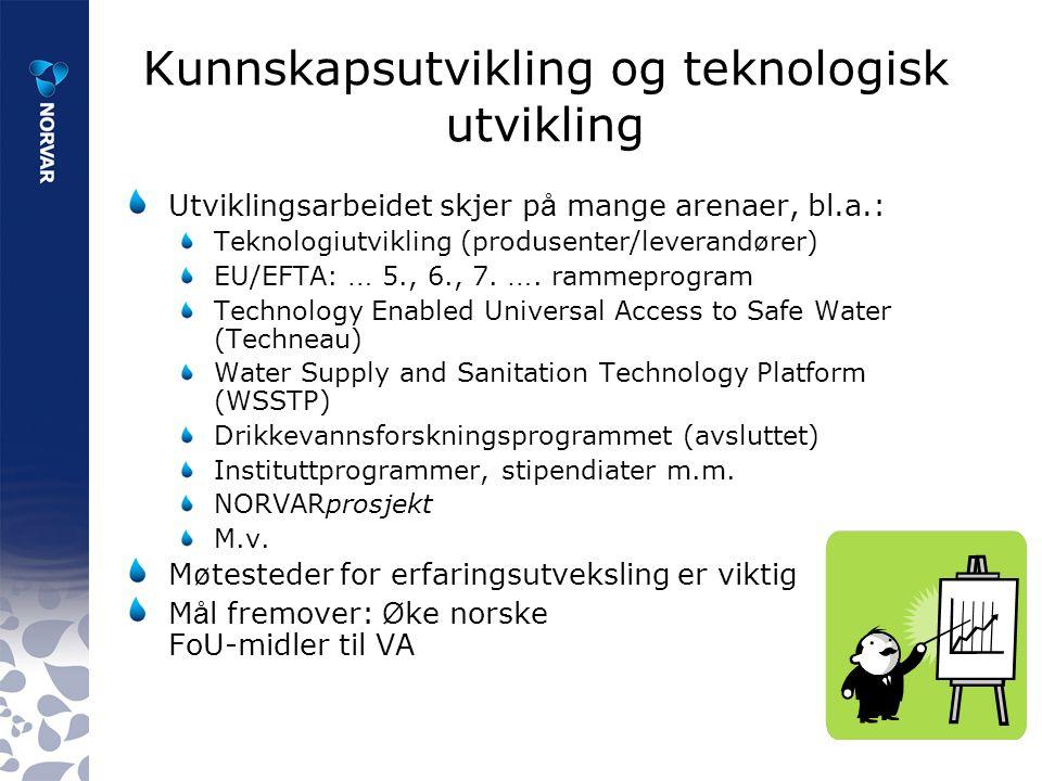 Utviklingsarbeidet skjer p å mange arenaer, bl.a.: Teknologiutvikling (produsenter/leverand ø rer) EU/EFTA: … 5., 6., 7.
