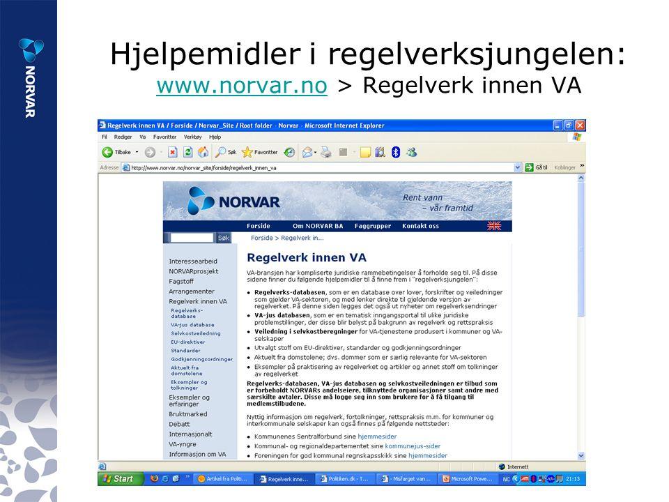 Hjelpemidler i regelverksjungelen: www.norvar.no > Regelverk innen VA www.norvar.no