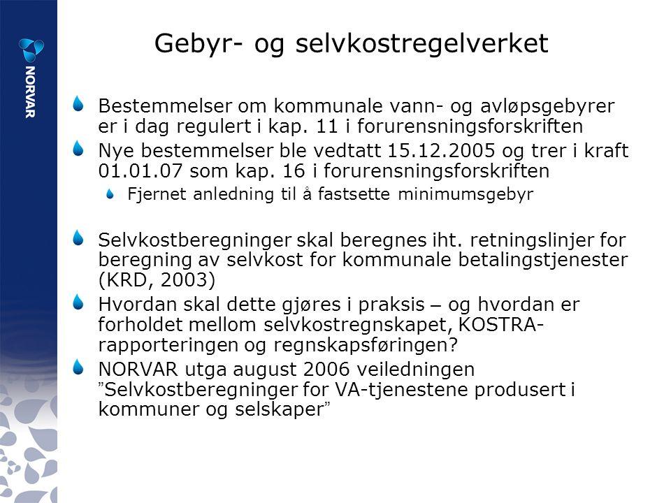 Gebyr- og selvkostregelverket Bestemmelser om kommunale vann- og avl ø psgebyrer er i dag regulert i kap.