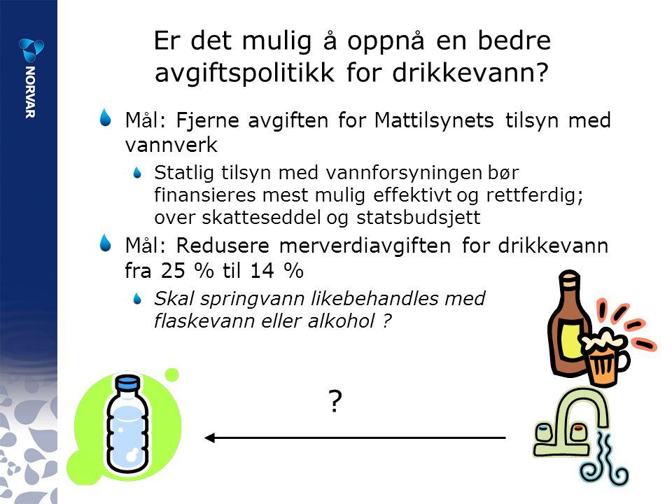 Er det mulig å oppn å en bedre avgiftspolitikk for drikkevann.