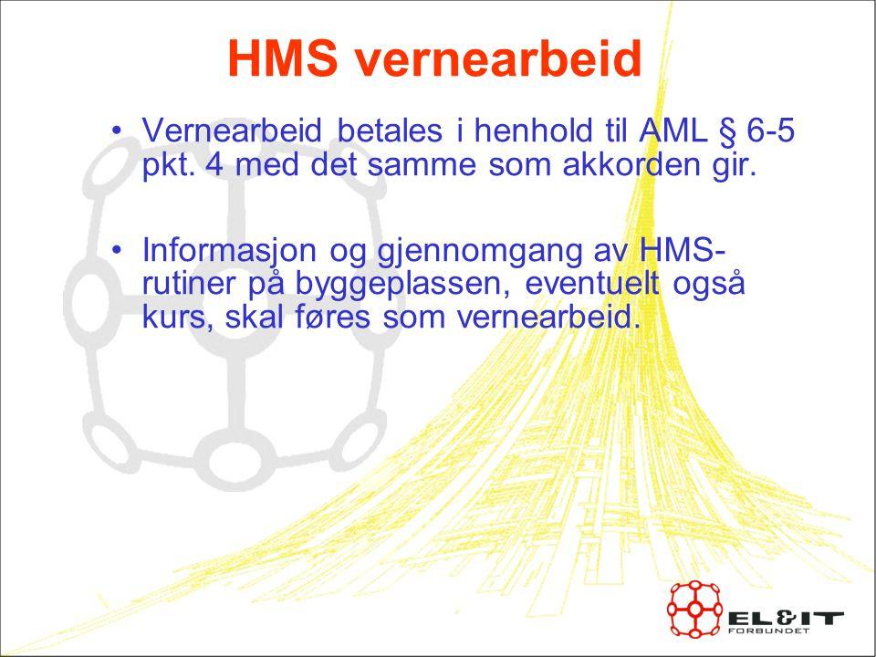 HMS vernearbeid Vernearbeid betales i henhold til AML § 6-5 pkt.