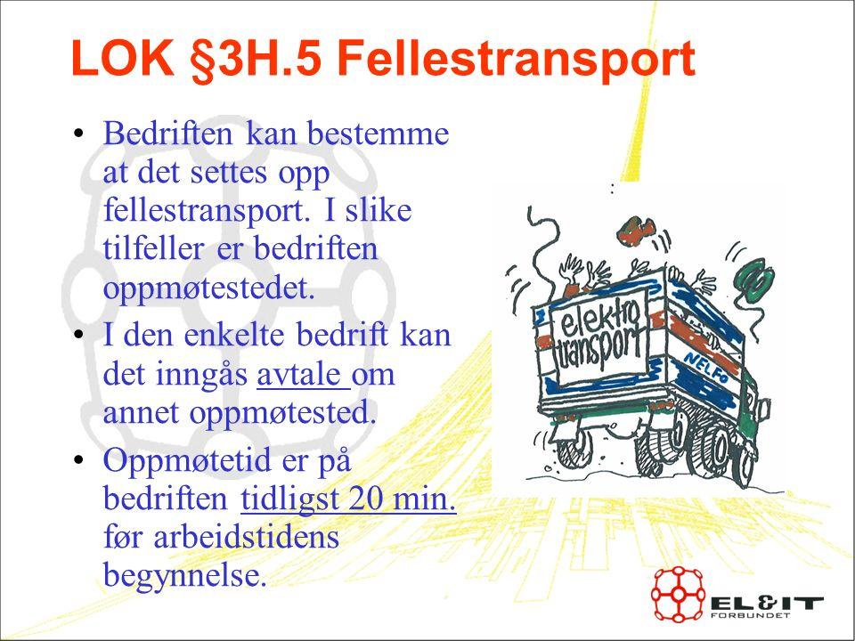 LOK §3H.5 Fellestransport Bedriften kan bestemme at det settes opp fellestransport.