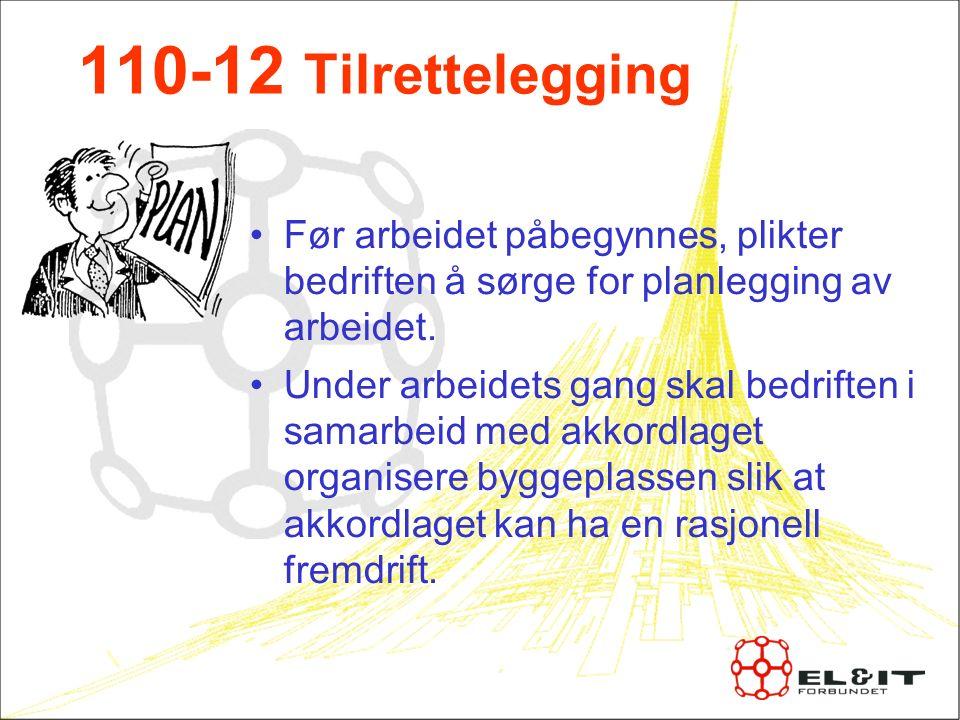 110-12 Tilrettelegging Før arbeidet påbegynnes, plikter bedriften å sørge for planlegging av arbeidet.