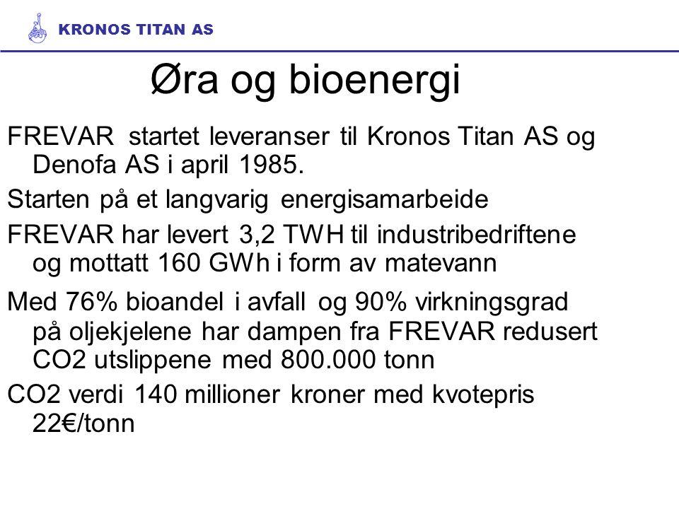 Øra og bioenergi FREVAR startet leveranser til Kronos Titan AS og Denofa AS i april 1985. Starten på et langvarig energisamarbeide FREVAR har levert 3