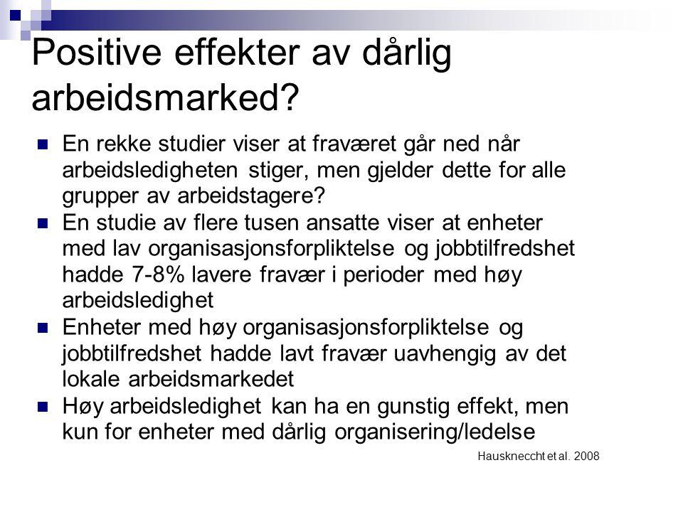 Positive effekter av dårlig arbeidsmarked.