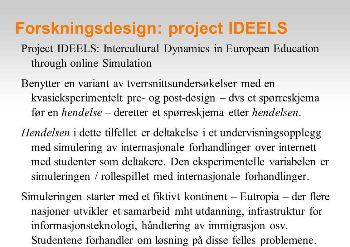 Forskningsdesign: project IDEELS