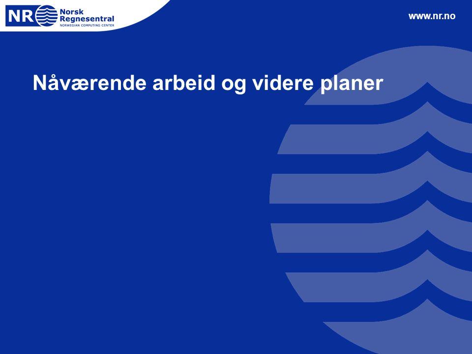 www.nr.no Nåværende arbeid og videre planer